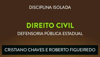 CURSO DE DIREITO CIVIL PARA CONCURSO DA DEFENSORIA PÚBLICA ESTADUAL 2017 - PROFS. CRISTIANO CHAVES E ROBERTO FIGUEIREDO (DISCIPLINA ISOLADA)