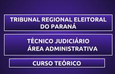 CURSO PARA O CONCURSO DO TRE/PR - TÉCNICO JUDICIÁRIO - ÁREA ADMINISTRATIVA