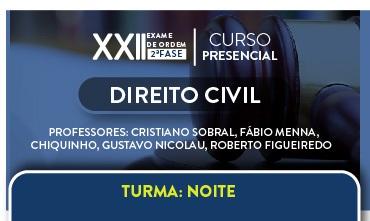 CURSO PRESENCIAL DE DIREITO CIVIL PARA OAB 2ª FASE - XXII EXAME DE ORDEM UNIFICADO - TURMA NOTURNA - CERS SÃO PAULO  - PROFESSORES CRISTIANO SOBRAL, FÁBIO MENNA, CHIQUINHO E ROBERTO FIGUEIRED