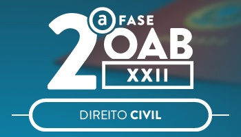 CURSO DE DIREITO CIVIL PARA A OAB 2ª FASE - XXII EXAME DE ORDEM UNIFICADO - PROFESSORES CRISTIANO SOBRAL & LUCIANO FIGUEIREDO & ROBERTO FIGUEIREDO & SABRINA DOURADO & ANDRÉ MOTA - TURMA II