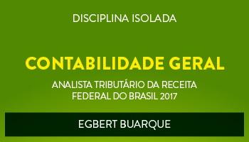 CURSO DE CONTABILIDADE GERAL PARA O CONCURSO DE ANALISTA TRIBUTÁRIO DA RECEITA FEDERAL DO BRASIL (ATRFB) - PROF. EGBERT BUARQUE - (DISCIPLINA ISOLADA)