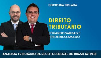 CURSO DE DIREITO TRIBUTÁRIO PARA O CONCURSO DE ANALISTA TRIBUTÁRIO DA RECEITA FEDERAL DO BRASIL (ATRFB) - PROFs. EDUARDO SABBAG, JOSIANE MINARDI E FREDERICO AMADO - (DISCIPLINA ISOLADA)