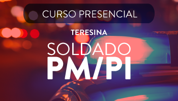 CURSO  PREPARATÓRIO PRESENCIAL PARA SOLDADO PM/PI