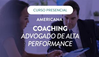 CURSO PRESENCIAL DE COACHING - ADVOGADO DE ALTA PERFORMANCE