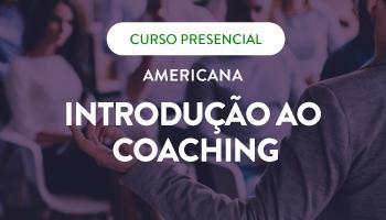 CURSO PRESENCIAL DE INTRODUÇÃO AO COACHING