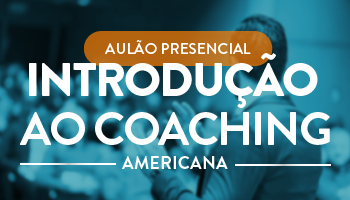 AULÃO PRESENCIAL DE INTRODUÇÃO AO COACHING