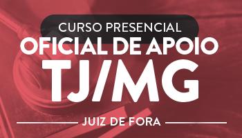 CURSO PRESENCIAL PARA OFICIAL DE APOIO DO TRIBUNAL DE JUSTIÇA DE MINAS GERAIS TJ/MG