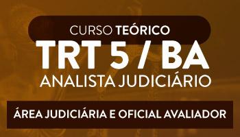CURSO INTENSIVO PARA O CONCURSO DO TRIBUNAL REGIONAL DO TRABALHO DO ESTADO DA BAHIA -  ANALISTA JUDICIÁRIO -  ÁREA JUDICIÁRIA E OFICIAL AVALIADOR (TRT/5ª REGIÃO)