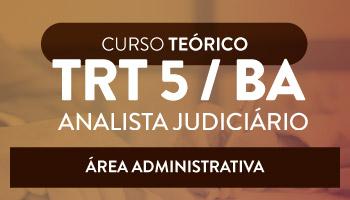 CURSO INTENSIVO PARA O CONCURSO DO TRIBUNAL REGIONAL DO TRABALHO DO ESTADO DA BAHIA -  ANALISTA JUDICIÁRIO -  ÁREA ADMINISTRATIVA  (TRT/5ª REGIÃO)