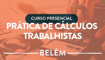 CURSO PRESENCIAL DE PRÁTICA DE CÁLCULOS TRABALHISTAS