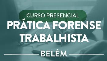 CURSO PRESENCIAL DE PRÁTICA FORENSE TRABALHISTA