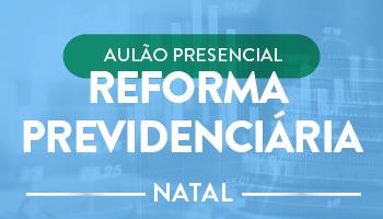 AULÃO PRESENCIAL DE REFORMA PREVIDENCIÁRIA