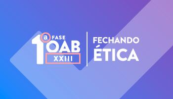 CURSO FECHANDO ÉTICA - 1ª FASE DO XXIII EXAME DA OAB - PROFESSOR PAULO MACHADO (DISCIPLINA ISOLADA)