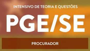 CURSO INTENSIVO PARA O CONCURSO DE PROCURADOR DO ESTADO DO SERGIPE/ PGE - SE