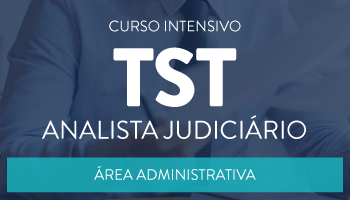 CURSO INTENSIVO PARA O TRIBUNAL SUPERIOR DO TRABALHO (TST) - ANALISTA JUDICIÁRIO - ÁREA ADMINISTRATIVA