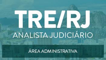 CURSO PARA O TRIBUNAL REGIONAL ELEITORAL DO RIO DE JANEIRO - TRE/RJ - ANALISTA JUDICIÁRIO - ÁREA ADMINISTRATIVA