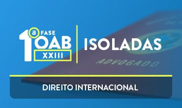 CURSO DE DIREITO INTERNACIONAL - OAB 1ª FASE - XXIII EXAME DE ORDEM UNIFICADO - PROF. BRUNO VIANA  (DISCIPLINA ISOLADA)