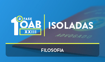 CURSO DE FILOSOFIA - OAB 1ª FASE - XXIII EXAME DE ORDEM UNIFICADO - PROF. BERNARDO MONTALVÃO (DISCIPLINA ISOLADA)