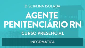 CERS NATAL -  CURSO PRESENCIAL DE INFORMÁTICA PARA O CONCURSO DE AGENTE PENITENCIÁRIO DO RN (DISCIPLINA ISOLADA)