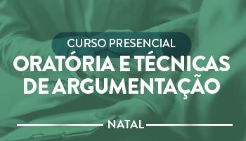 CERS NATAL - CURSO PRESENCIAL DE ORATÓRIA E TÉCNICAS DE ARGUMENTAÇÃO