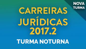 CURSO PRESENCIAL PARA CARREIRAS JURÍDICAS 2017.2 - TURMA NOTURNA - CERS SP