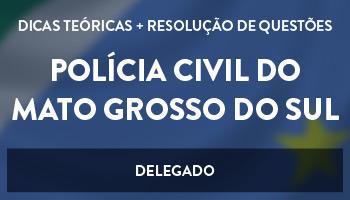 CURSO INTENSIVO PARA O CONCURSO DE DELEGADO DO MATO GROSSO DO SUL (DPC/MS)