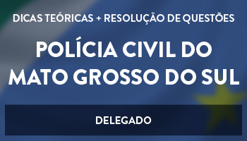CURSO INTENSIVO PARA O CONCURSO DE DELEGADO DO MATO GROSSO DO SUL (DPC/MS)
