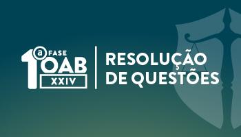 CURSO DE RESOLUÇÃO DE QUESTÕES -  OAB 1ª FASE XXIV  EXAME DE ORDEM UNIFICADO