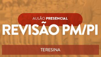 AULÃO REVISÃO PREPARATÓRIO PARA PM/PI - PRESENCIAL