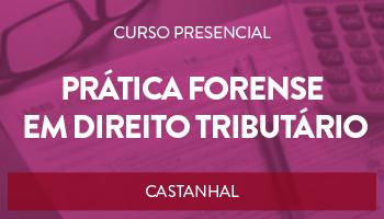 CURSO DE PRÁTICA FORENSE EM DIREITO TRIBUTÁRIO - PRESENCIAL
