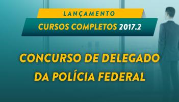 CURSO ONLINE DELEGADO DA POLÍCIA FEDERAL 2017.2