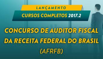 CURSO PARA O CONCURSO DE AUDITOR FISCAL DA RECEITA FEDERAL DO BRASIL (AFRFB) 2017.2