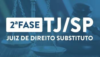 CURSO PARA A SEGUNDA FASE DE JUIZ SUBSTITUTO DO TRIBUNAL DE JUSTIÇA DE SÃO PAULO (TJ/SP)