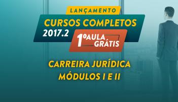 CURSO PARA CARREIRA JURÍDICA MÓDULOS I E II 2017.2 - PRIMEIRA AULA GRÁTIS
