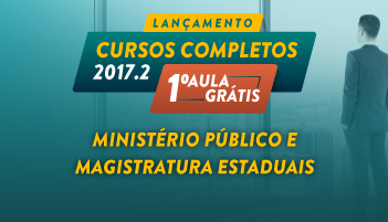 CURSO PARA O MINISTÉRIO PÚBLICO E MAGISTRATURA ESTADUAIS 2017.2 - PRIMEIRA AULA GRÁTIS