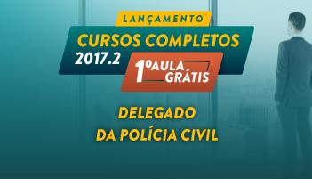 CURSO PARA DELEGADO DA POLÍCIA CIVIL 2017.2 - PRIMEIRA AULA GRÁTIS