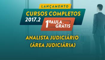 CURSO PARA ANALISTA JUDICIÁRIO DE TRIBUNAIS - ÁREA JUDICIÁRIA 2017.2 - PRIMEIRA AULA GRÁTIS