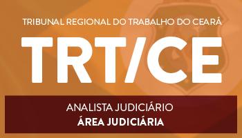 CURSO PARA O TRIBUNAL REGIONAL DO TRABALHO DO CEARÁ – TRT/CE - CARGO: ANALISTA JUDICIÁRIO  - ÁREA JUDICIÁRIA