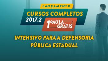 CURSO INTENSIVO PARA A DEFENSORIA PÚBLICA ESTADUAL 2017.2 - PRIMEIRA AULA GRÁTIS