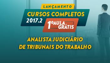 CURSO PARA ANALISTA JUDICIÁRIO DE TRIBUNAIS DO TRABALHO 2017.2 - PRIMEIRA AULA GRÁTIS