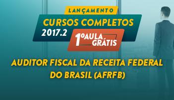 CURSO PARA AUDITOR FISCAL DA RECEITA FEDERAL DO BRASIL (AFRFB) 2017.2 - PRIMEIRA AULA GRÁTIS