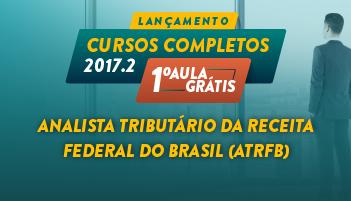 CURSO PARA ANALISTA TRIBUTÁRIO DA RECEITA FEDERAL DO BRASIL (ATRFB) 2017.2 - PRIMEIRA AULA GRÁTIS