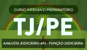 CURSO PARA O CONCURSO DO TRIBUNAL DE JUSTIÇA DE PERNAMBUCO (TJ/PE) - ANALISTA JUDICIÁRIO – APJ/FUNÇÃO JUDICIÁRIA