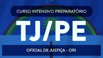 CURSO PARA O CONCURSO DO TRIBUNAL DE JUSTIÇA DE PERNAMBUCO (TJ/PE) CARGO: OFICIAL DE JUSTIÇA - OPJ