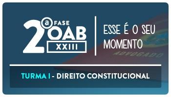 CURSO DE DIREITO CONSTITUCIONAL PARA OAB 2ª FASE - XXIII EXAME DE ORDEM UNIFICADO - PROF FLAVIA BAHIA – TURMA I