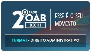 CURSO DE DIREITO ADMINISTRATIVO PARA OAB 2ª FASE XXIII EXAME DE ORDEM
