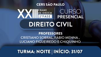 CERS SÃO PAULO  - CURSO PRESENCIAL DE DIREITO CIVIL PARA OAB 2ª FASE – XXIII EXAME DE ORDEM UNIFICADO - TURMA NOTURNA - PROFs. CRISTIANO SOBRAL, FÁBIO MENNA,  LUCIANO FIGUEIREDO E CHIQUINHO