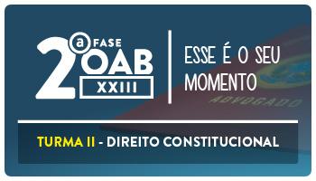 CURSO DE DIREITO CONSTITUCIONAL PARA OAB 2ª FASE - XXIII EXAME DE ORDEM UNIFICADO - PROF FLAVIA BAHIA – TURMA II