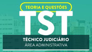 TRIBUNAL SUPERIOR DO TRABALHO (TST) - TÉCNICO JUDICIÁRIO