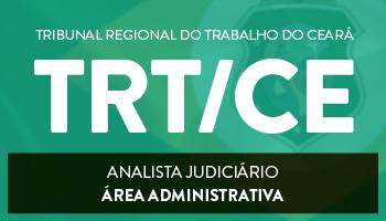 CURSO PARA O CONCURSO DO TRIBUNAL REGIONAL DO TRABALHO DA 7ª REGIÃO (TRT/ CEARÁ) – CARGO PARA ANALISTA JUDICIÁRIO - ÁREA ADMINISTRATIVA